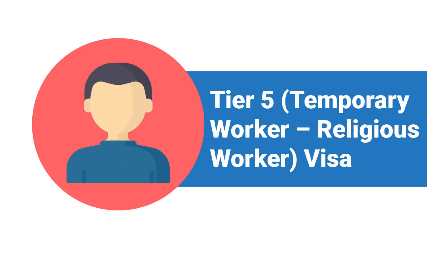 Tier 5 (Temporary Worker - Religious Worker) Visa